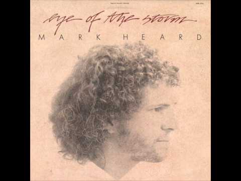 Mark Heard - Eye Of The Storm