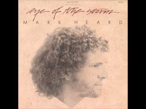 Mark Heard - Eye Of The Storm