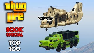GTA 5 ONLINE : THUG LIFE AND FUNNY MOMENTS COMPILATION [800K Special] (TOP 100)
