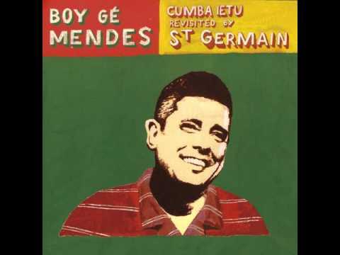 Boy Gé Mendès - Cumba Ietu (Revisited by St Germain) Extended version