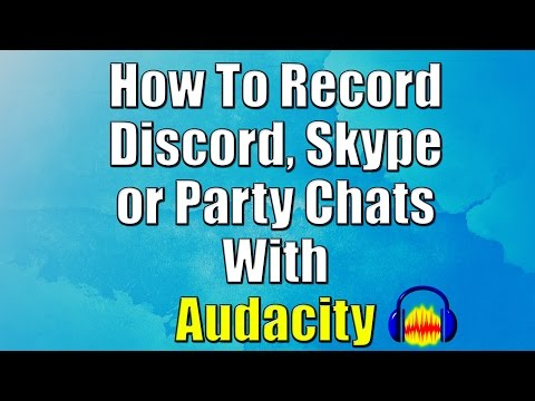 How To Record Discord, Skype or Any Audio with Audacity for Dual Commentary Also! (Tutorial)