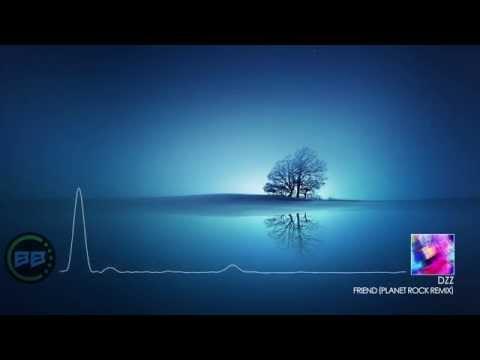 Dzz - Friend (planet Rock Remix) [bass Boosted] (hd) {drum And Bass} video