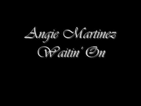 Angie Martinez - Waitin