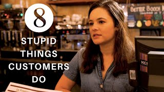 8 Annoying Things Customers Do