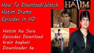 How to download hatim drama full episode