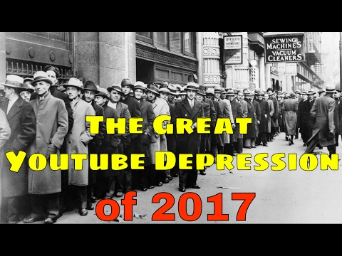 The Great Youtube Earnings Depression of 2017   Are Your Youtube Earnings Down?