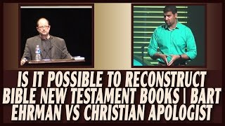 Video: Can we reconstruct the Original Manuscripts of New Testament? - Bart Ehrman vs Nabeel Qureshi