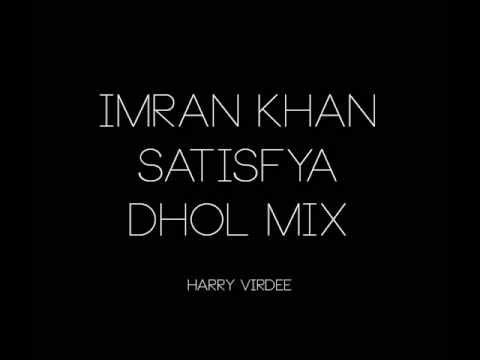 imran khan satisfya dhol mix - harry virdee