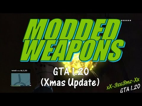 gta online 1.20 modded weapons working after patch 1