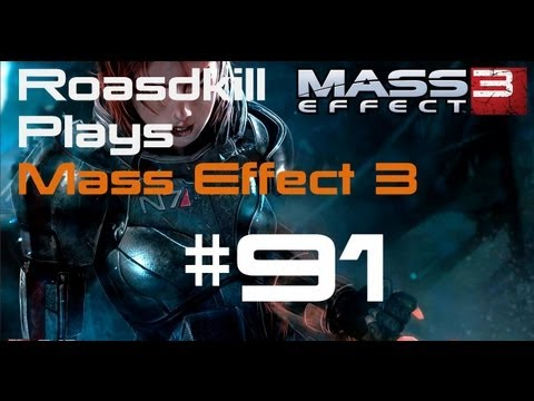 Roasdkill Plays Mass Effect 3~Final Goodbyes Part 1 Part 91