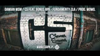 Damian WSM / CS feat. Bonus RPK - FUNDAMENTY ZŁA // Prod. Wowo