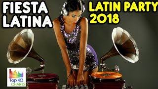 FIESTA LATINA 2018 🎉🎉 LATIN PARTY 2018 🍹🔊 BEST LATINO PARTY MIX