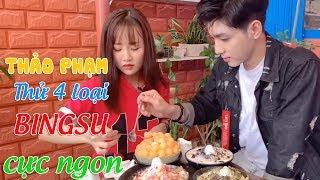 THẢO PHẠM cùng HOT BOY Trương Quốc Khang thử 4 loại BINGSU cực ngon ở Cần Thơ