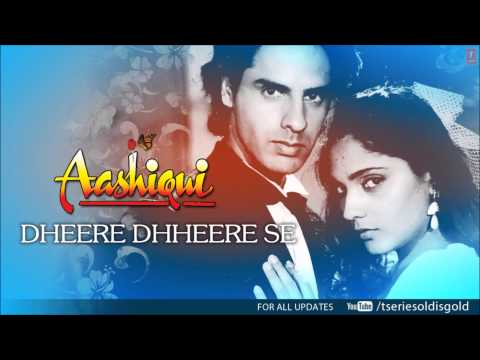 Dheere Dhheere Se Meri Zindagi Mein Aana Full Song (Audio)   Aashiqui   Rahul Roy, Anu Agarwal