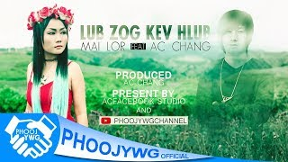Mai Lor x AC Chang - Lub Zog Kev Hlub (Official Audio) [Hmong New Song 2017]