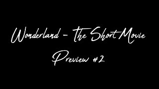 Wonderland - The Short Movie [Preview #2]