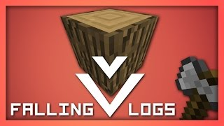 Falling Logs - Tree-Chopping for Couch Potatoes | Minecraft