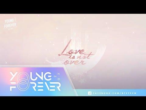 [VIETSUB + ENGSUB] [Audio] BTS 방탄소년단 'Love is not over' (Full ver.)