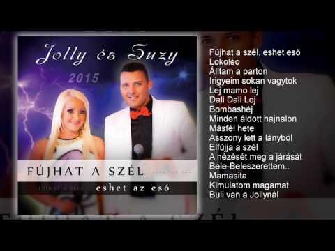 Jolly és Suzy - Fújhat A Szél , Eshet Az Eső (teljes Album)