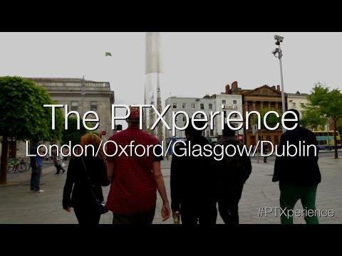 The PTXperience Episode 13 European Tour (London/Oxford/Glasgow/Dublin)