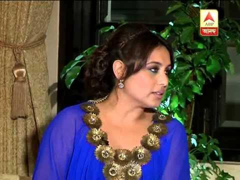 Rani Mukherjee's exclusive interview to ABP Ananda on her visit to Kolkata
