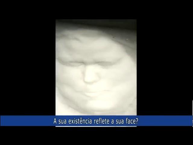 A sua existência reflete a sua face?