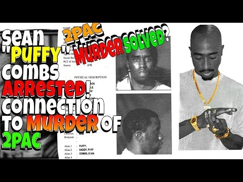 Sean Puffy Combs Arrested in Connection With Murder of Tupac Shakur - Murder of Tupac Shakur Solved?