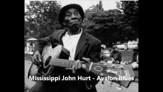 Mississippi John Hurt - Avalon Blues
