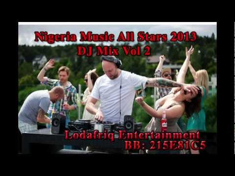 Nigeria Music All Stars Dj Mix 2013 Vol 2 video