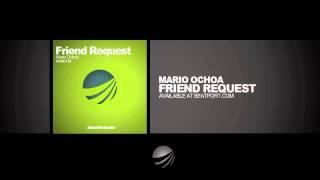 Mario Ochoa - Friend Request (Original Mix)