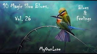 Blues & Feelings ~10 Magic Slow Blues. Vol. 26
