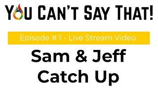 """Sam and Jeff Catch Up"" - Summer Live Stream Podcast"