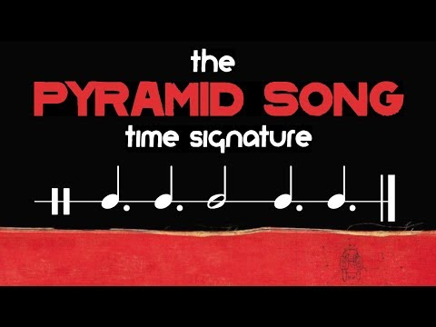 What Time Signature is Radiohead's 'Pyramid Song' in?