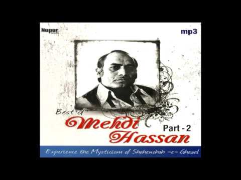 Best Of Mehdi Hassan Songs - Part 2 - Shahenshah E Ghazal video