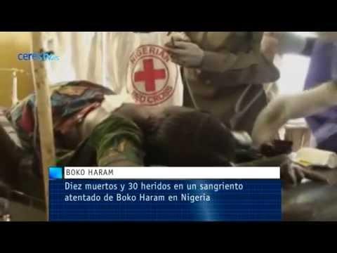Diez muertos y 30 heridos en un sangriento atentado de Boko Haram en Nigeria