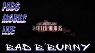 Pubg Mobile Live with Bad B'Bunny  #chicken dinner