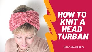 How To Knit A Turban Headband Ear Warmer (EASY)