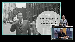The phone has made the world your office