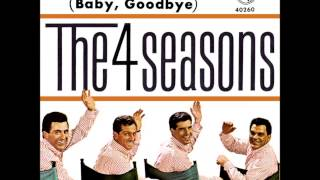 Watch Four Seasons Bye Bye Baby baby Goodbye video
