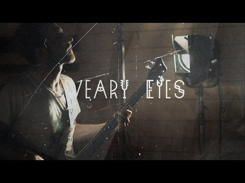 Weary Eyes - World Wont Get Better But You Will