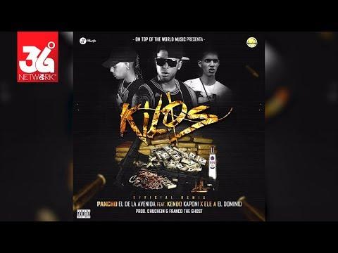 Pancho el de la avenida - Kilos Official Remix   Feat. Kendo Kaponi X Ele A el dominio
