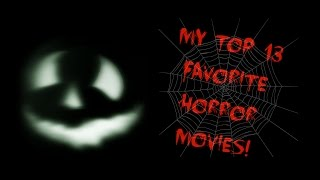 My Top 13 Favorite Horror Movies | 2014!