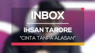 Ihsan Tarore - Cinta Tanpa Alasan Live On Inbox