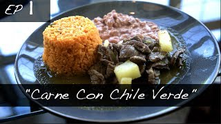 """El Chefé - Ep 1 """"Carne Con Chile Verde"""" (How to cook mexican food)"""