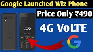 Google WizPhone WP006 4G VoLTE | Google Launched New Feature Phone | Wiz Phone WP006 Specifaction