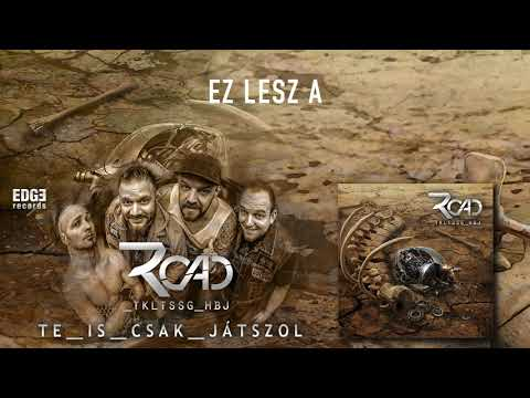 ROAD - Te is csak játszol / lyric video