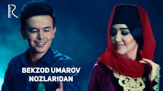 Bekzod Umarov - Nozlaridan | Бекзод Умаров - Нозларидан