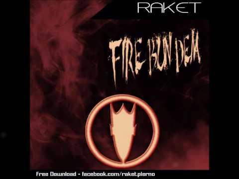 Raket [Self Aware] - Fire Bun Dem