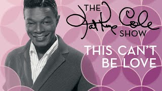 Клип Nat King Cole - This Can't Be Love