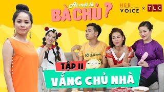 Ai Mới Là Bà Chủ? sitcom - Tập 11: Vắng Chủ Nhà - Kiều Linh, Nam Thư, Puka